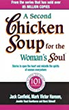 A Second Chicken Soup for the Woman's Soul: Stories to Open the Heart and Rekindle the Spirits of Women