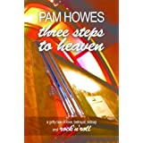 Three Steps To Heaven (Pam Howes Rock&#39;n&#39;Roll Romance Series)by Pam Howes