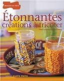 echange, troc Judith Dessons, Hélène Le Berre - Etonnantes créations à tricoter
