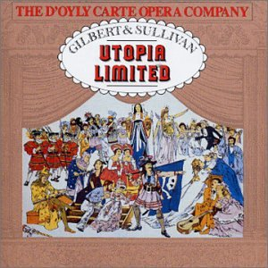 Gilbert & Sullivan: Utopia Limited / Sullivan: Macbeth Overture, Victoria and Merry England Suite, Marmion Overture