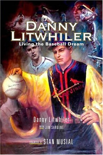 Danny Litwhiler: Living the Baseball Dream (Baseball in America)