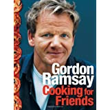 Cooking for Friends: Food from My Tableby Gordon Ramsay