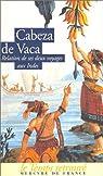 Relation de ses deux voyages aux Indes par Núñez Cabeza de Vaca