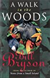 A Walk In The Woods - Rediscovering America On The Appalachian Trail (0385257139) by Bill Bryson
