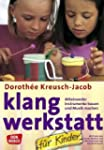 Klang-Werkstatt f�r Kinder: Miteinand...