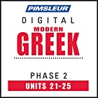 Greek (Modern) Phase 2, Unit 21-25: Learn to Speak and Understand Modern Greek with Pimsleur Language Programs Hörbuch von  Pimsleur Gesprochen von:  Pimsleur