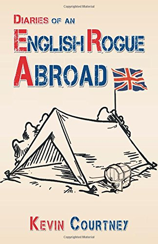 Diaries Of An English Rogue Abroad