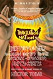 img - for Translation Nation: Defining a New American Identity in the Spanish-Speaking United States book / textbook / text book