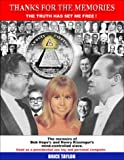 img - for Thanks For The Memories ... The Truth Has Set Me Free! The Memoirs of Bob Hope's and Henry Kissinger's Mind-Controlled Slave book / textbook / text book