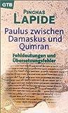 Paulus zwischen Damaskus und Qumran. Fehldeutungen und Übersetzungsfehler title=