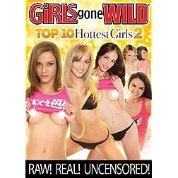 Girls Gone Wild: Top 10 Hottest Girls 2