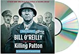 [Killing Patton Audio CD;KILLING PATTON AUDIOBOOK] by Bill OReilly: Killing Patton Unabridged Audiobook (Killing Patton by Bill OReilly)