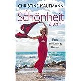 """In Sch�nheit altern - Eros, Weisheit und Humorvon """"Christine Kaufmann"""""""