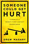 Someone Could Get Hurt: A Memoir of T...