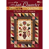 "Fat-quarter Quilting: Twenty-one Terrific 16"" X 20"" Projects (That Patchwork Place) ~ Lori Smith"