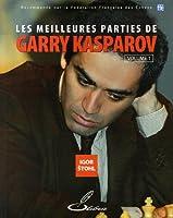 Les meilleures parties de Garry Kasparov : Tome 1