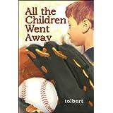 All the Children Went Away ~ tolbert
