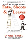 Eats, Shoots & Leaves: The Zero Tolerance Approach to Punctuation (1592402038) by Lynne Truss