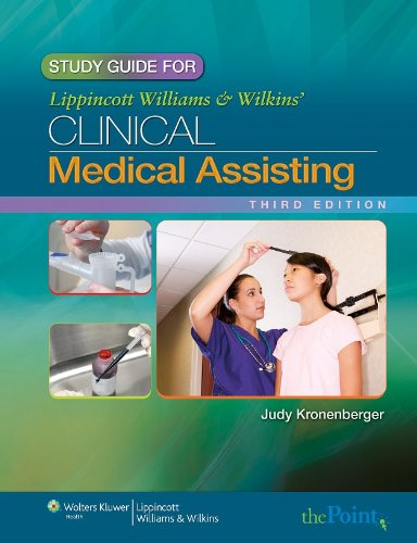 Study Guide for Lippincott Williams & Wilkins' Clinical Medical Assisting, Third Edition