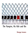 The Vampire, His Kith and Kin (055907400X) by Summers, Montague