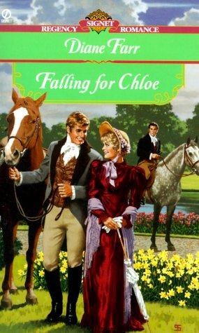Falling for Chloe (Signet Regency Romance), DIANE FARR