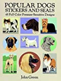 Popular Dogs Stickers and Seals (Dover Stickers) (0486269000) by Green, John