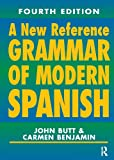 img - for A New Reference Grammar of Modern Spanish, 4th edition (Routledge Reference Grammars) book / textbook / text book