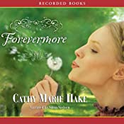 Forevermore | [Cathy Marie Hake]