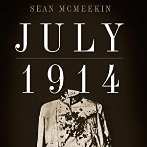July 1914: Countdown to War | [Sean McMeekin]
