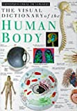 The Visual Dictionary Of The Human Body (Eyewitness Visual Dictionaries)