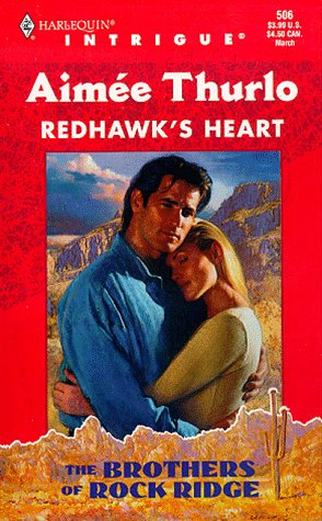 Redhawk's Heart (The Brothers Of Rock Ridge #1, Harlequin Intrigue #506), Aimee Thurlo