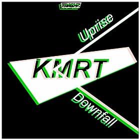 Kmrt Uprise / Downfall