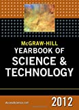 McGraw-Hill Yearbook of Science & Technology 2012 (McGraw-Hill's Yearbook of Science & Technology)