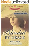 Blinded by Grace: Book Five of the Cotillion Ball series