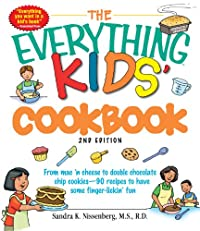 The Everything Kids' Cookbook: From  mac 'n cheese to double chocolate chip cookies - 90 recipes to have some finger-lickin' fun (The Everything? Kids Series)
