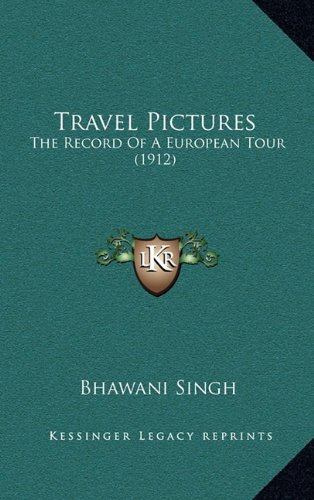 Travel Pictures: The Record Of A European Tour