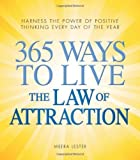img - for By Meera Lester 365 Ways to Live the Law of Attraction: Harness the power of positive thinking every day of the year book / textbook / text book
