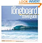The Longboard Travel Guide: A Guide t...