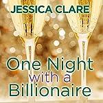 One Night with a Billionaire: Billionaire Boys Club, Book 6 | Jessica Clare