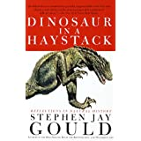 Dinosaur in a Haystack: Reflections in Natural Historypar Stephen Jay Gould