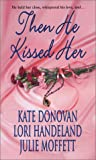 img - for Then He Kissed Her (Zebra Historical Romance) book / textbook / text book