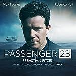 Passenger 23, An Audible Original Drama: Chapter One | Sebastian Fitzek