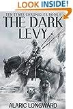 The Dark Levy (Ten Tears Chronicles Book 1)