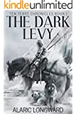 The Dark Levy: Stories of the Nine Worlds (Ten Tears Chronicles - a dark fantasy action adventure Book 1)