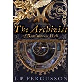 The Archivist (Duntisbourne Hall Book 1)by L.P. Fergusson
