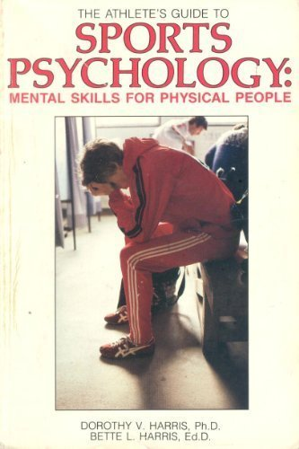 The Athletes Guide to Sports Psychology Mental Skills for Physical People (Mental Training Ppr) [Harris, Dorothy V. - Harris, Bette L.] (Tapa Blanda)