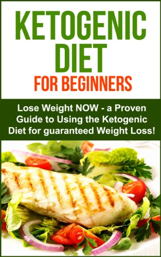 Ketogenic Diet: Ketogenic Diet for Beginners – Lose Weight NOW! A ...: hundredzeros.com/ketogenic-diet-beginners-weight-guarenteed