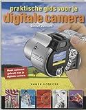 Cameras Digitales Best Deals - Praktische gids voor je digitale camera / druk 1: maak optimaal gebruik van je digitale camera