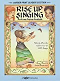 Rise Up Singing - The Group Singing Songbook: Large Print Leader's Edition