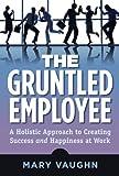 The Gruntled Employee